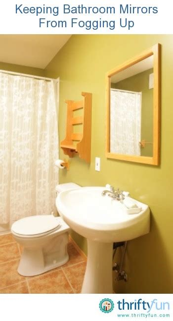 how to keep bathroom mirrors fog free keeping mirrors from fogging up thriftyfun