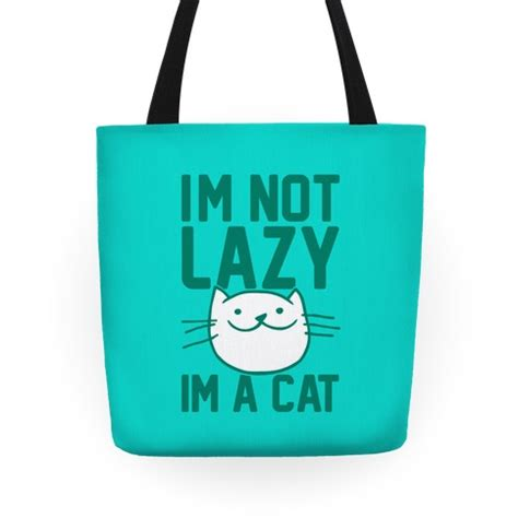 Not A Cat Tote Bag i m not lazy i m a cat tote bag lookhuman