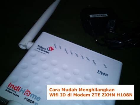 Wifi Di Telkom cara mudah menghilangkan wifi id di modem zte zxhn h108n