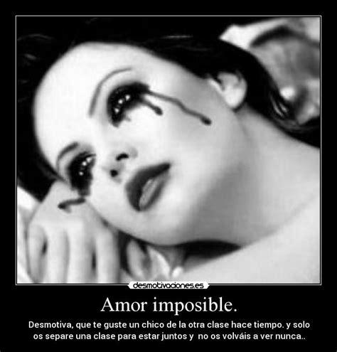 imagenes de tristeza de amor imposible amor imposible desmotivaciones