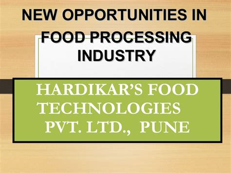 Food Manufacturing Mba by New Opportunities In Food Processing Industry