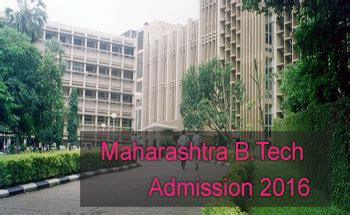 Maharashtra Entrance For Mba 2015 by Maharashtra B Tech Admission 2016 Admission