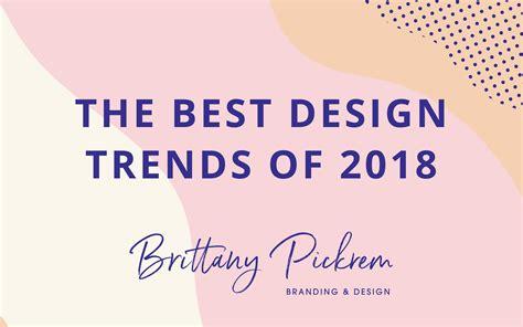 branding design trends 2017 the best of 2018 design trends 01 pickrem