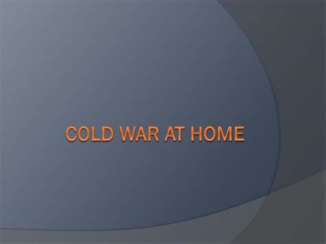 ppt cold war at home powerpoint presentation id 6529922