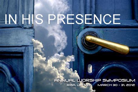 In His Presence worship symposium â in his presenceâ latvijas evanä ä liskä