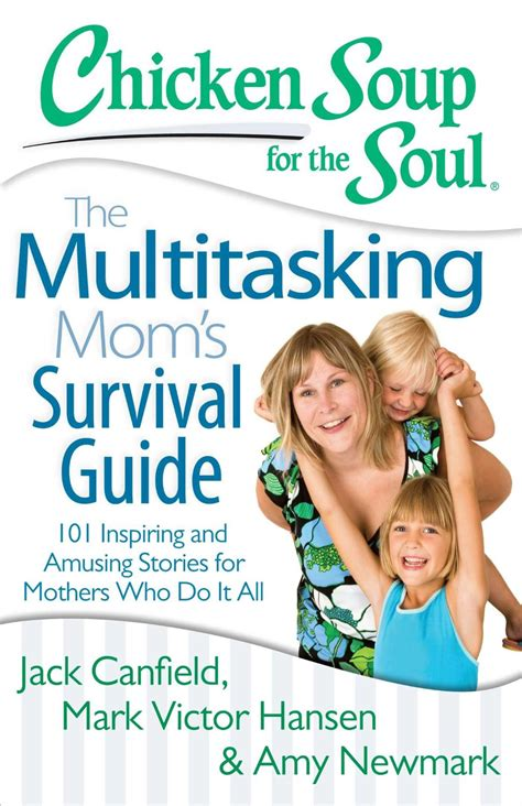 frazzled to free the soulful momma s guide to finding meaningful work books chicken soup for the soul the multitasking s survival
