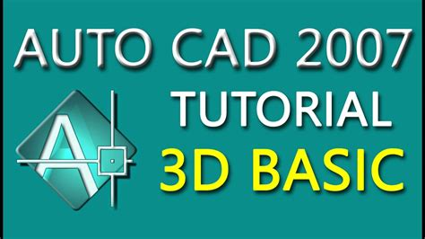 tutorial autocad 2007 3d autocad 2007 tutorial for beginners 4 autocad 2007