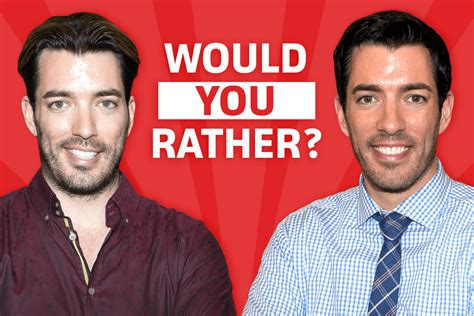 property brothers stream would you rather drew or jonathan scott from property
