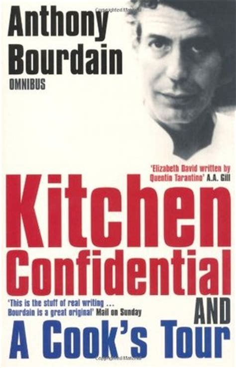 Kitchen Confidential Book Review Anthony Bourdain Omnibus Kitchen Confidential And A Cook