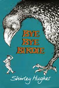 bye bye sakhafuto books bye bye birdie by shirley hughes hardcover from