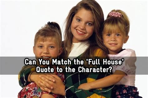 full house quiz can you match the full house quote to the character trivia quiz zimbio