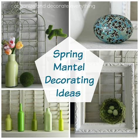 picture decorating ideas spring mantel decorating ideas organize and decorate