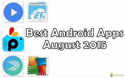 best android photo apps top 5 best android apps of august 2015