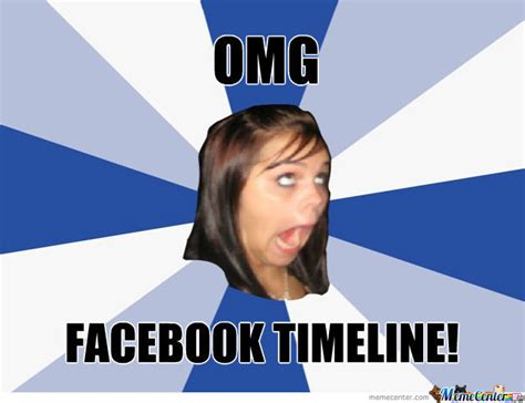 Omg Girl Meme - omg annoying facebook girl by thatguyxlr meme center