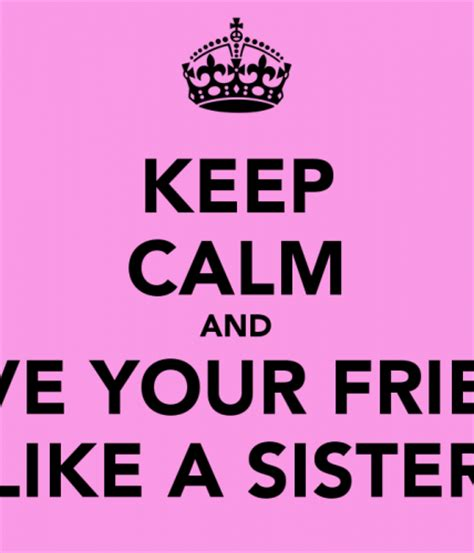 imagenes de keep calm and love your friends i just found my best friend
