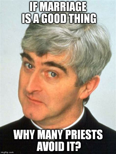 Father Meme - father ted memes imgflip