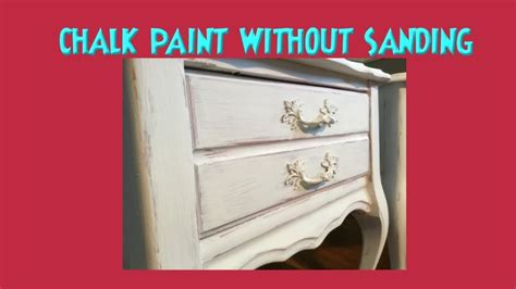 chalk paint no sanding chalk paint real distress no sanding get washed