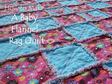 creatin in the sticks how to make a flannel rag baby quilt