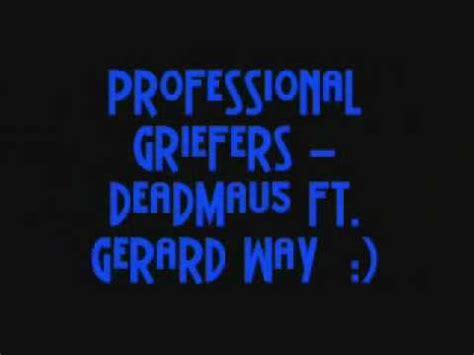 deadmau5 professional griefers lyrics youtube professional griefers deadmau5 ft gerard way youtube