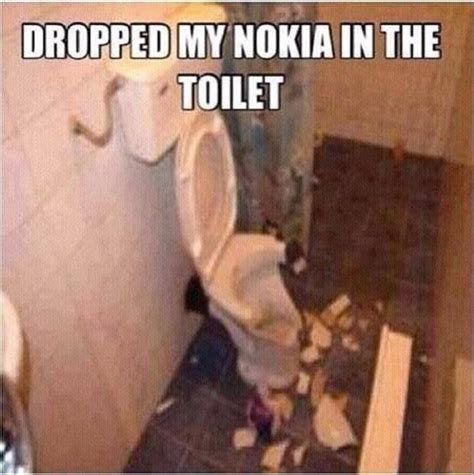 Drop Phone Meme - a dropped my cell phone in the toilet dump a day
