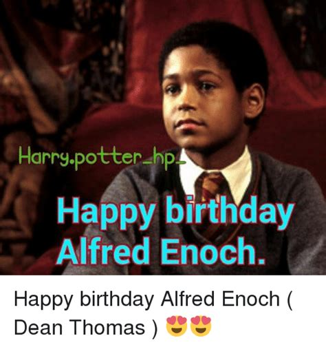Harry Potter Happy Birthday Meme - 25 best memes about alfred enoch alfred enoch memes
