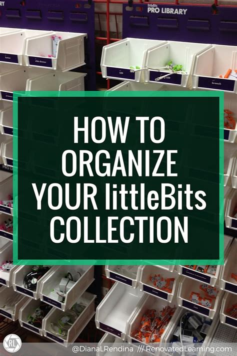 how to organize your how to organize your littlebits collection renovated learning
