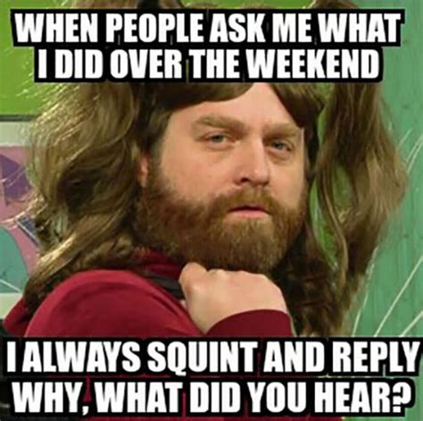 Funny Saturday Memes - what did you do this weekend