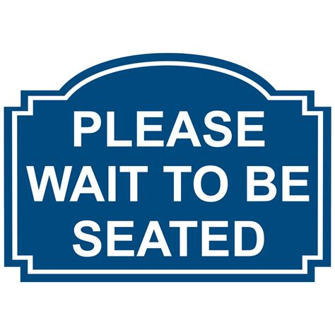 wait to be seated sign wait to be seated engraved sign egre 15731 whtonblu