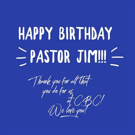 happy birthday pastor jim rowland community bible church facebook