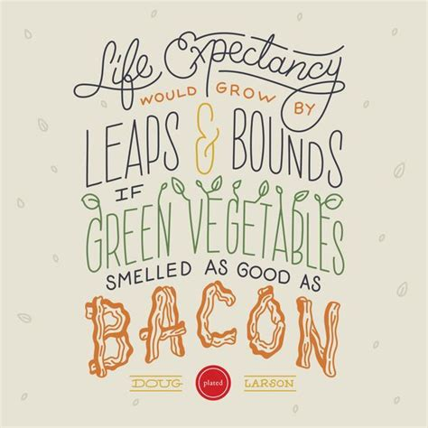 vegetables quotes why can t green vegetable smell like bacon quote food