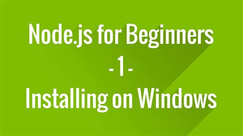 github tutorial for beginners windows node js tutorial for beginners 1 installing on windows