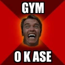 Arnold Gym Memes - meme arnold gym o k ase 3070407