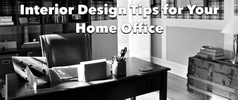 interior design tips for home interior design tips for your home office
