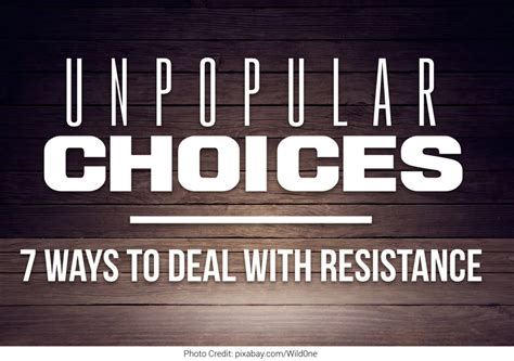 7 Ways To Deal With Snobby by Unpopular Choices 7 Ways To Deal With Resistance