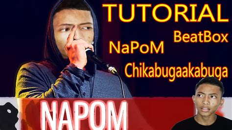 tutorial beatbox snare k tutorial how to beatbox quot napom pattern chikabugaakabuga
