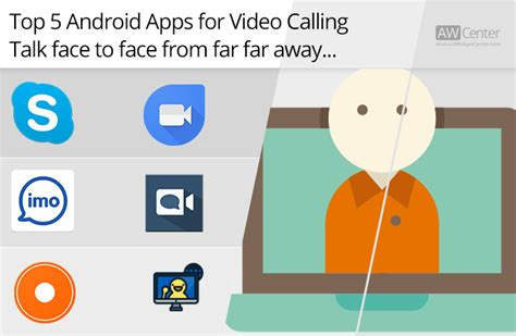 best calling app for android top 5 android apps for calling talk to
