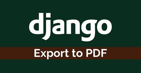 django tutorial point pdf how to export to pdf