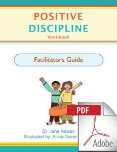 positive parenting the essential guide to positive discipline help your children develop self discipline communication respect and responsibility books positive discipline workbook facilitator s guide e book