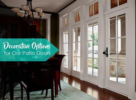 decorative patio doors 5 decorative options for our patio doors