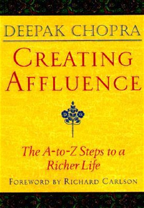 libro creating affluence the a to z creating affluence the a to z steps to a richer life by deepak chopra