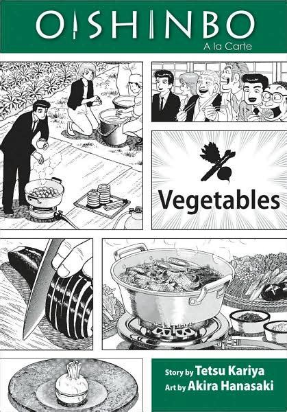 oishinbo a la carte 846792442x oishinbo volume 5 vegetables by tetsu kariya akira