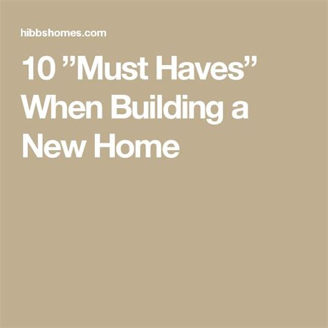 must haves when building a new home 25 best ideas about building a new home on pinterest