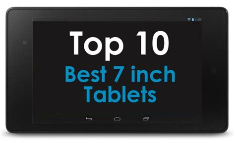 best 7 inch tablet on the market best 7 inch tablets of the moment buying guide