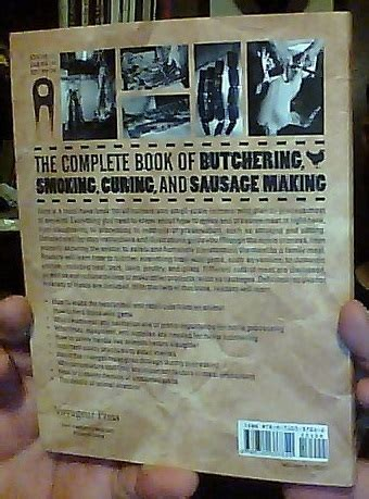 the complete book of butchering curing and sausage how to harvest your livestock and revised and expanded edition complete books the complete book of butchering curing and