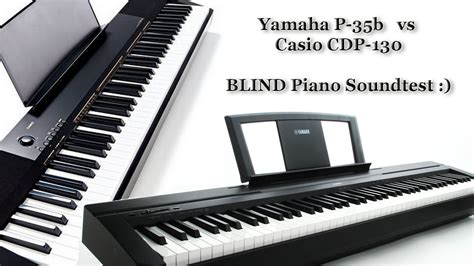 yamaha or casio keyboard which is better yamaha p 35 vs casio cdp 130 cdp 230 blind piano sound