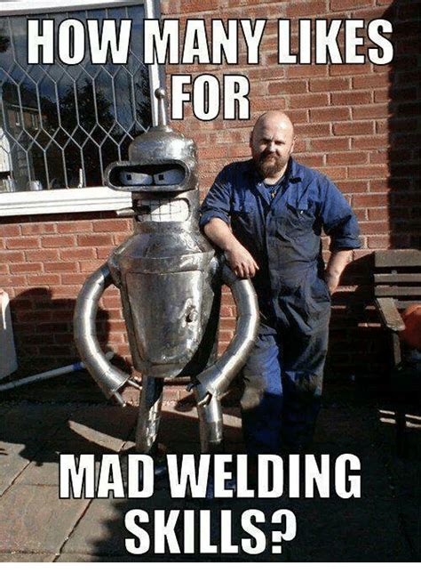 Welder Meme - search welding meme memes on me me