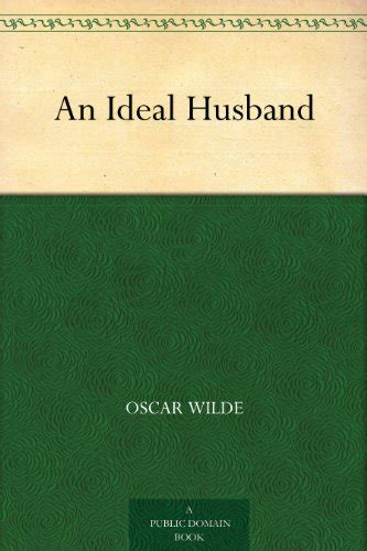 An Ideal Husband Analysis Essay by Mini Store Gradesaver