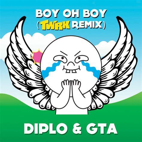 boy oh diplo gta boy oh boy twrk edit free download run