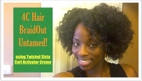 4c natural hair curl activator 4c hair braidout untamed twisted sista curl activator