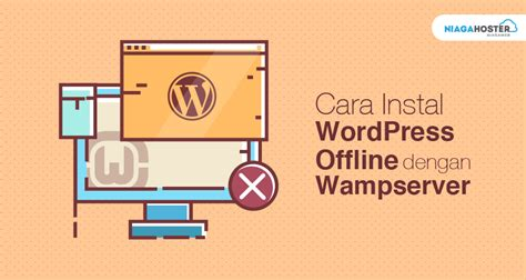 cara membuat blog offline dengan wordpress cara install wordpress offline dengan wserver